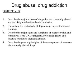 Drug abuse, drug addiction