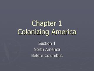 Chapter 1 Colonizing America