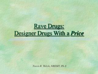 Rave Drugs: Designer Drugs With a Price