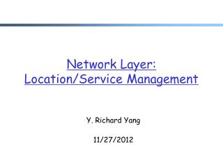 Network Layer:  Location/Service Management