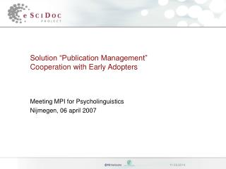 "Solution ""Publication Management"" Cooperation with Early Adopters"
