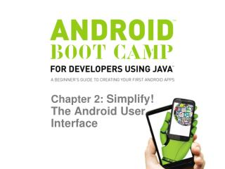 Chapter 2:  Simplify! The Android User Interface