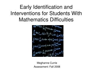 Early Identification and Interventions for Students With Mathematics Difficulties