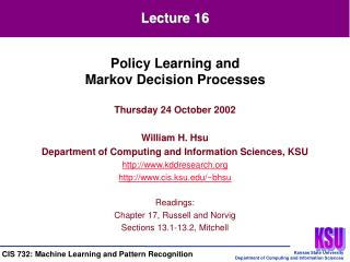 Thursday 24 October 2002 William H. Hsu Department of Computing and Information Sciences, KSU