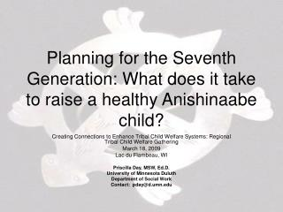 Planning for the Seventh Generation: What does it take to raise a healthy Anishinaabe child