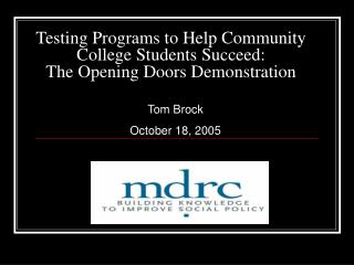 Testing Programs to Help Community College Students Succeed: The Opening Doors Demonstration