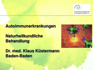 Autoimmunerkrankungen  Naturheilkundliche  Behandlung  Dr. med. Klaus K stermann Baden-Baden