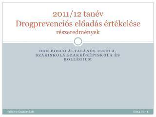 2011/12 tanév Drogprevenciós  előadás értékelése részeredmények