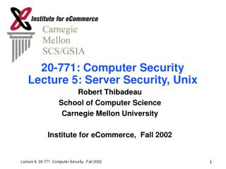 20-771: Computer Security Lecture 5: Server Security, Unix