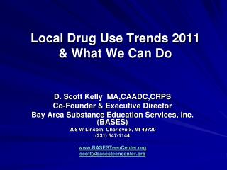 Local Drug Use Trends 2011 & What We Can Do