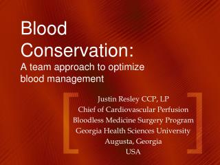 Blood Conservation: A team approach to optimize blood management