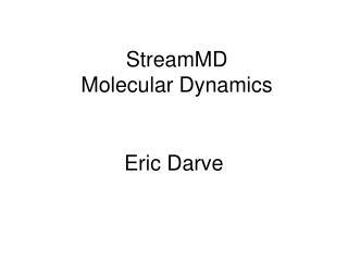 StreamMD Molecular Dynamics