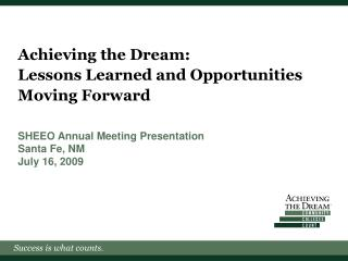 Achieving the Dream: Lessons Learned and Opportunities Moving Forward