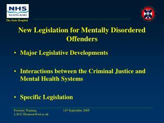 New Legislation for Mentally Disordered Offenders