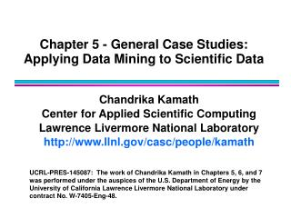 Chapter 5 - General Case Studies: Applying Data Mining to Scientific Data