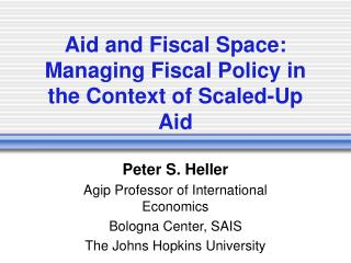 Aid and Fiscal Space: Managing Fiscal Policy in the Context of Scaled-Up Aid