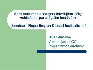 Ieva Leimane-Veldmeijere, LCC Programmas direktore