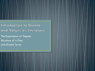 Introduction to Drama and Values as Literature