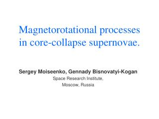 Magnetorotational processes in core-collapse supernovae.