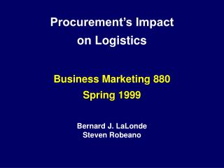 Procurement s Impact  on Logistics   Business Marketing 880 Spring 1999