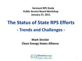 The Status of State RPS Efforts - Trends and Challenges -