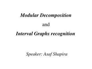 Modular Decomposition and Interval Graphs recognition