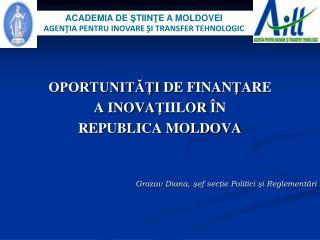 OPORTUNITĂŢI  DE FINAN Ţ ARE  A INOVA Ţ IILOR  Î N  REPUBLICA MOLDOVA
