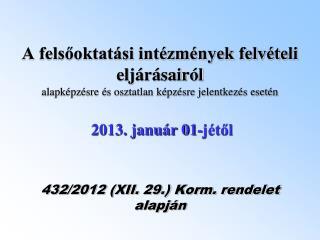 432/2012 (XII. 29.) Korm. rendelet alapján