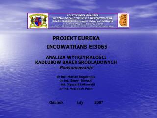 PROJEKT EUREKA  INCOWATRANS E!3065 ANALIZA WYTRZYMAŁOŚCI KADŁUBÓW BAREK ŚRÓDLĄDOWYCH Podsumowanie