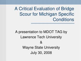 A Critical Evaluation of Bridge Scour for Michigan Specific Conditions