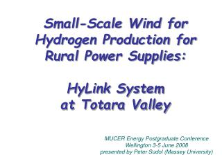 Small-Scale Wind for Hydrogen Production for Rural Power Supplies: HyLink System  at Totara Valley