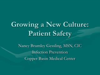 Growing a New Culture: Patient Safety