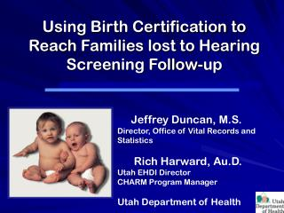 Using Birth Certification to Reach Families lost to Hearing Screening Follow-up