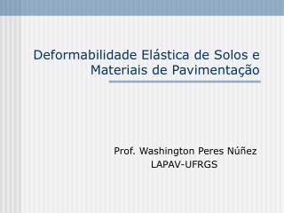 Deformabilidade Elástica de Solos e Materiais de Pavimentação