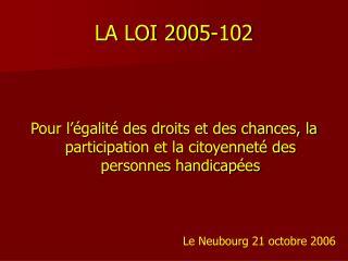 LA LOI 2005-102