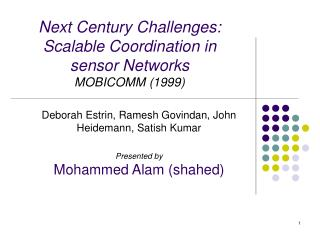 Next Century Challenges:  Scalable Coordination in  sensor Networks MOBICOMM (1999)