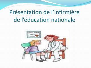 Présentation de l'infirmière de l'éducation nationale