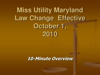 Miss Utility Maryland  Law Change  Effective October 1, 2010