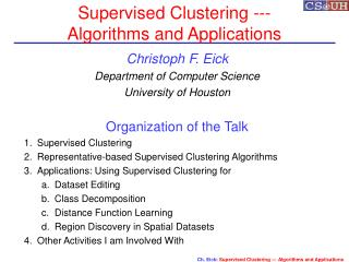 Supervised Clustering --- Algorithms and Applications