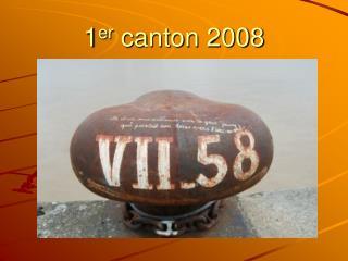 1 er  canton 2008