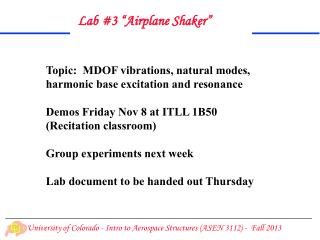 Topic:  MDOF vibrations, natural modes,  harmonic base excitation and resonance