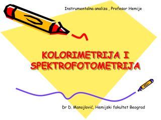 KOLORIMETRIJA I SPEKTROFOTOMETRIJA