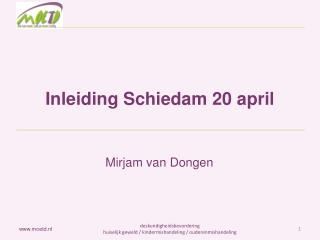 Inleiding Schiedam 20 april
