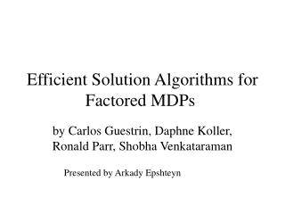 Efficient Solution Algorithms for Factored MDPs
