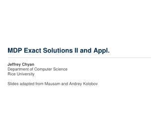 MDP Exact Solutions II and Appl.