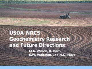 USDA-NRCS Geochemistry Research and Future Directions