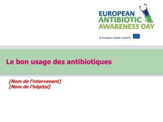 Le bon usage des antibiotiques