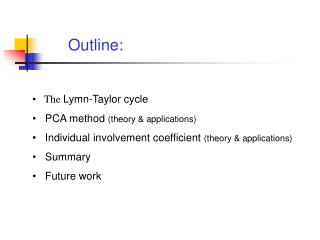 Outline:    The  Lymn-Taylor cycle    PCA method  (theory & applications)