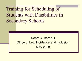Training for Scheduling of Students with Disabilities in Secondary Schools