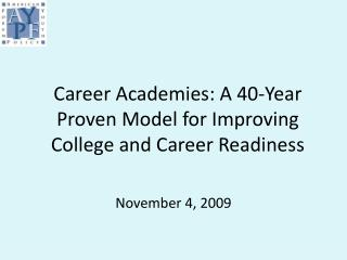Career Academies: A 40-Year Proven Model for Improving College and Career Readiness